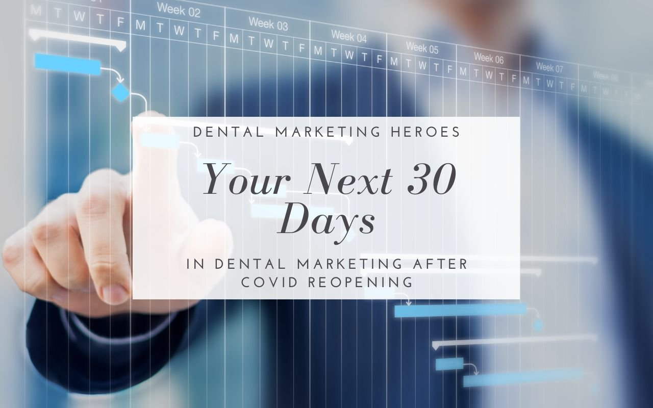 Your Next 30 Days In Dental Marketing After Covid Reopening