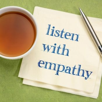 Listen with Empathy to your customers